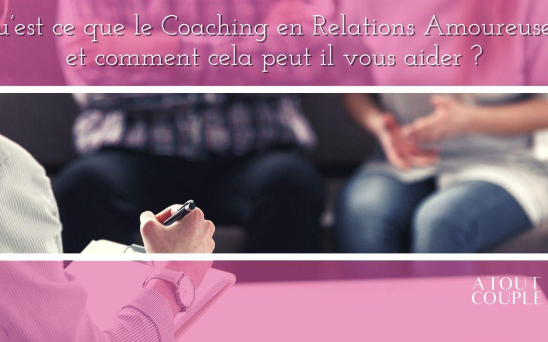 Qu'est ce que le Coaching en Relations Amoureuses, et comment cela peut il vous aider ?