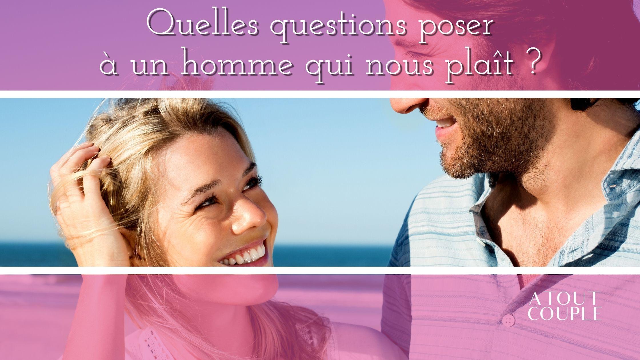 Top 6 des Questions à poser sur un site de rencontre