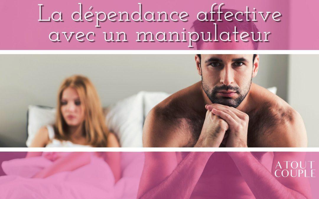 La dépendance affective avec un manipulateur