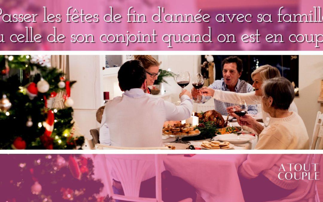 Passer les fêtes de fin d'année avec sa famille ou celle de son conjoint quand on est en couple