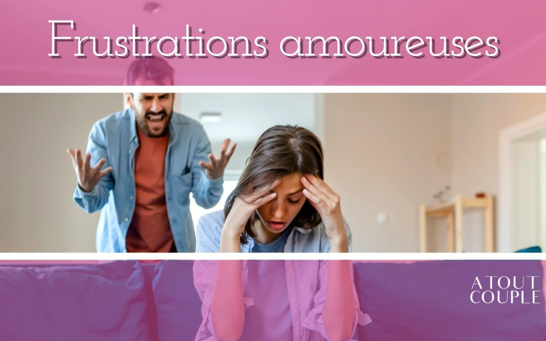 Frustrations amoureuses